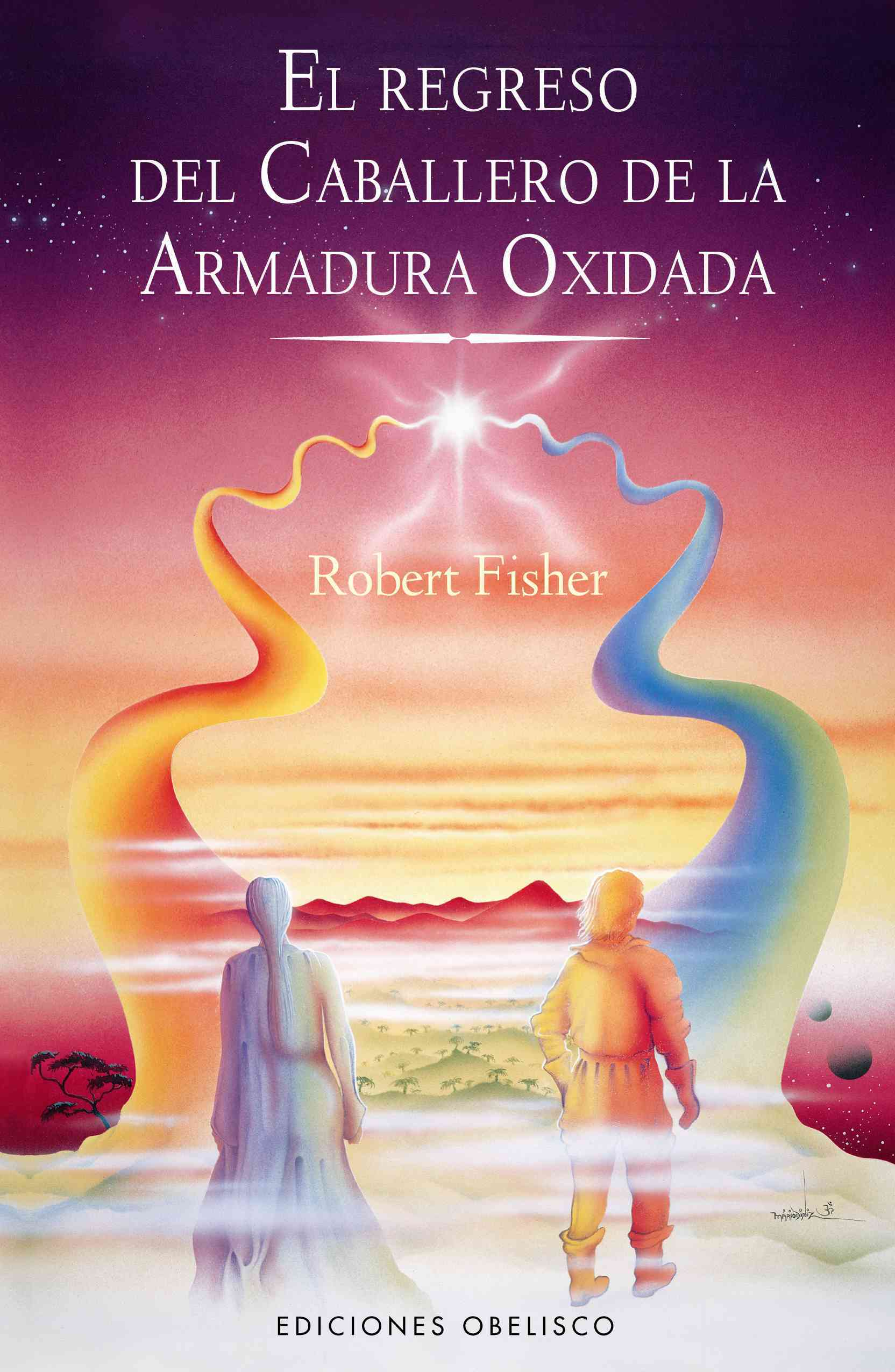 El regreso del caballero de la armadura oxidada / The Return of the Knight in Rusty Armor By Fisher, Robert